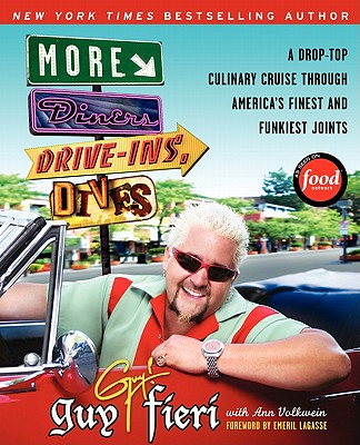 More Diners, Drive-Ins and Dives: A Drop-Top Culinary Cruise Through America's Finest and Funkiest Joints - Fieri, Guy, and Volkwein, Ann