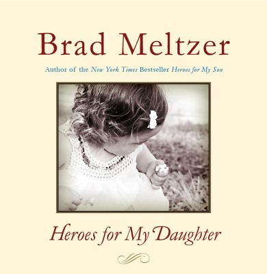 Heroes for My Daughter - Meltzer, Brad