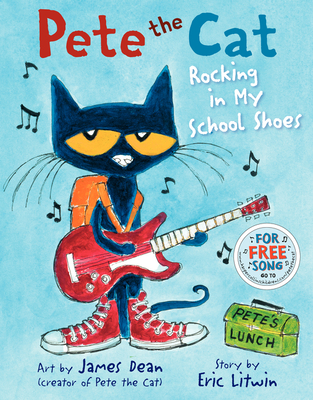 Pete the Cat: Rocking in My School Shoes - Litwin, Eric, and Dean, James