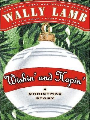 Wishin' and Hopin': A Christmas Story - Lamb, Wally