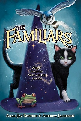 The Familiars - Epstein, Adam Jay, and Jacobson, Andrew
