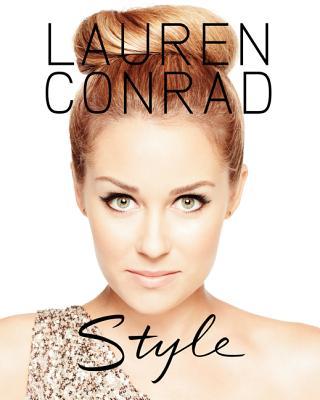 Lauren Conrad Style - Conrad, Lauren, and Loehnen, Elise