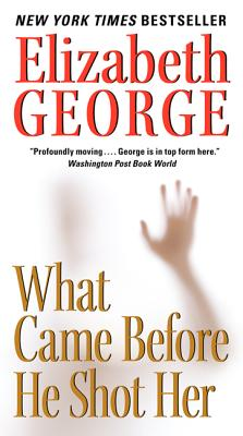 What Came Before He Shot Her - George, Elizabeth
