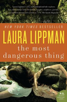 The Most Dangerous Thing - Lippman, Laura