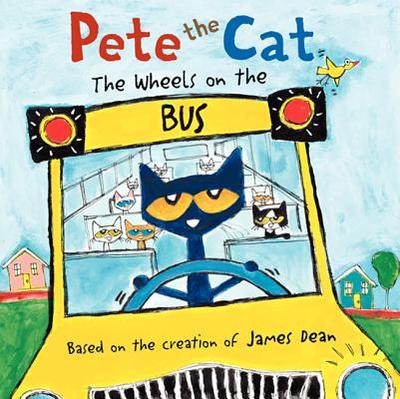 Pete the Cat: The Wheels on the Bus - Dean, James (Creator)