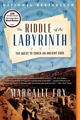 The Riddle of the Labyrinth: The Quest to Crack an Ancient Code - Fox, Margalit