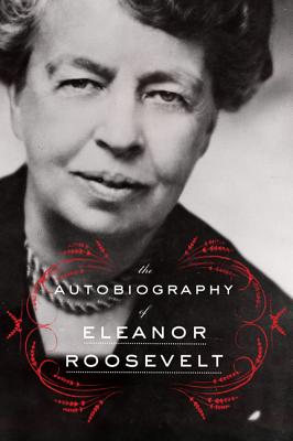 The Autobiography of Eleanor Roosevelt - Roosevelt, Eleanor