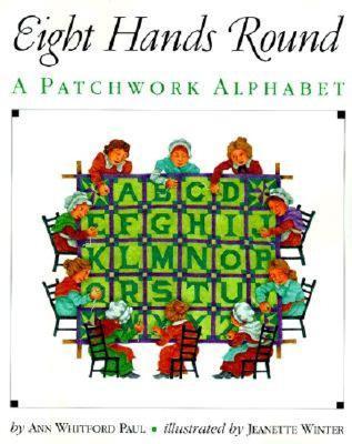 Eight Hands Round: A Patchwork Alphabet - Paul, Ann Whitford