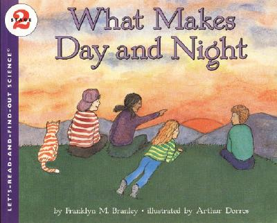 What Makes Day and Night - Branley, Franklyn Mansfield