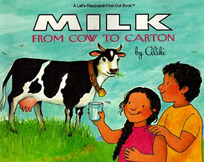 Milk from Cow to Carton - Aliki