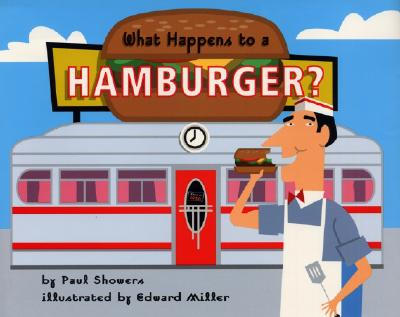 What Happens to a Hamburger? - Showers, Paul