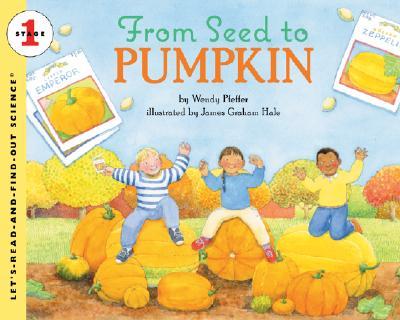 From Seed to Pumpkin - Pfeffer, Wendy