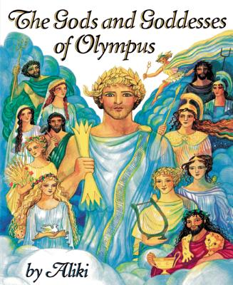 The Gods and Goddesses of Olympus - Aliki