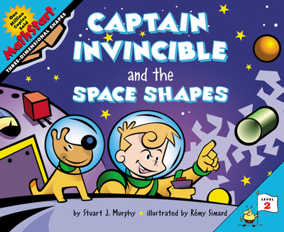 Captain Invincible and the Space Shapes - Murphy, Stuart J