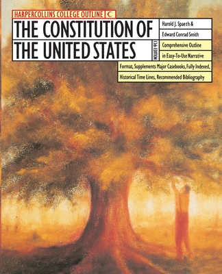 The HarperCollins College Outline Constitution of the United States - Spaeth, Harold J, and Smith, Edward Conrad