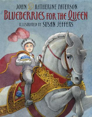 Blueberries for the Queen - Paterson, Katherine, and Paterson, John