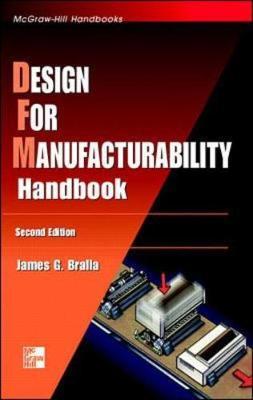 Design for Manufacturability Handbook - Bralla, James G, and Bralla James
