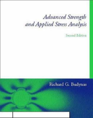 Advanced Strength and Applied Stress Analysis - Budynas, Richard G