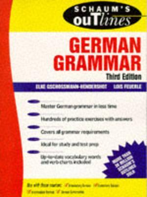 Schaum's Outline of German Grammar - Gschossmann-Hendershot, Elke, and Feuerle, Lois M, Ph.D.