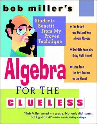 Bob Miller's Algebra for the Clueless - Miller, Bob
