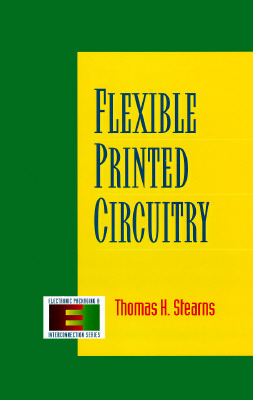 Flexible Printed Circuitry - Stearns, Thomas H, and Stearns Thomas