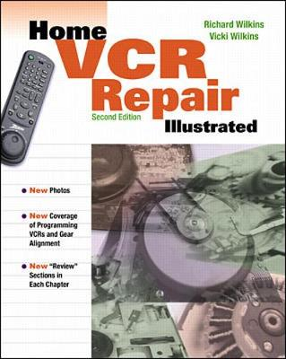 Home VCR Repair Illustrated - Wilkins, Richard C