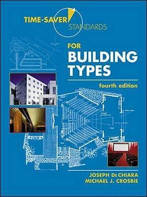 Time-Saver Standards for Building Types - DeChiara, Joseph, and Crosbie, Michael J.