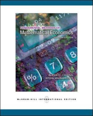 Fundamental Methods of Mathematical Economics - Chiang, Alpha C., and Wainwright, Kevin