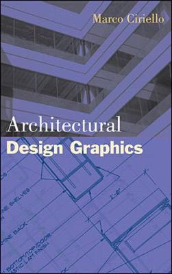 Architectural Design Graphics - Ciriello, Marco, and Cirello, Marco, and Levesque, Pierre
