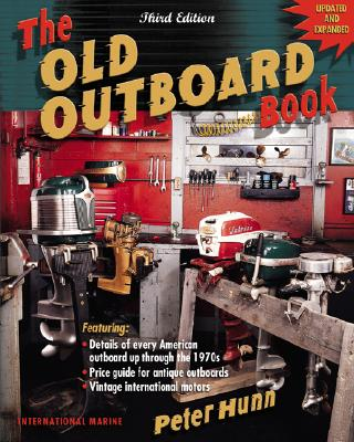 The Old Outboard Book - Hunn, Peter, and Hunn Peter