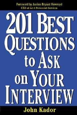 201 Best Questions to Ask on Your Interview - Kador, John, and Kador John
