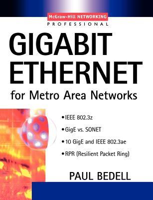 Gigabit Ethernet for Metro Area Networks - Bedell, Paul