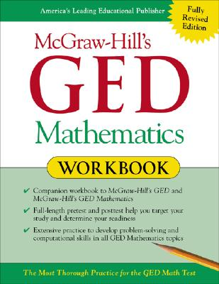McGraw-Hill's GED Mathematics Workbook: The Most Thorough Practice for the GED Math Test - Howett, Jerry