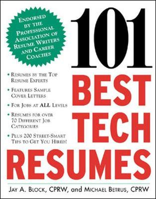 101 Best Tech Resumes - Block, Jay A, and Betrus, Michael