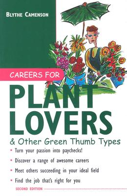 Careers for Plant Lovers & Other Green Thumb Types - Camenson, Blythe, and Camenson Blythe