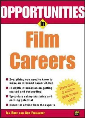 Opportunities in Film Careers - Bone, Jan, and Fernandez, Ana