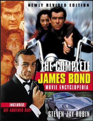 The Complete James Bond Movie Encyclopedia, Newly Revised Edition - Rubin, Steven Jay