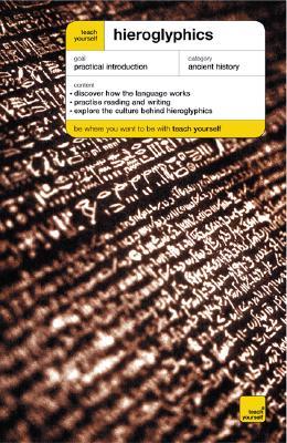 Teach Yourself Hieroglyphics - McCarthy, Sean, and Bonewitz, Ra, and Bonewitz, Ron