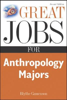 Great Jobs for Anthropology Majors - Camenson, Blythe