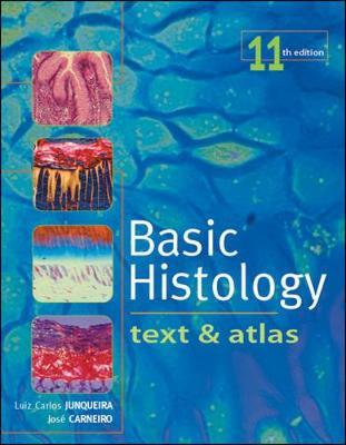 Basic Histology: Text & Atlas - Junqueira, Luiz Carlos, and Carneiro, Jose, M.D., PH.D.