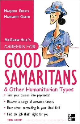 Careers for Good Samaritans & Other Humanitarian Types - Eberts, Marjorie, and Gisler, Margaret