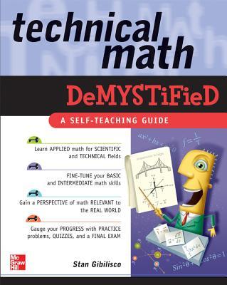 Technical Math Demystified - Gibilisco, Stan