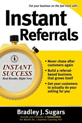 Instant Referrals - Sugars, Bradley J, and Sugars Bradley