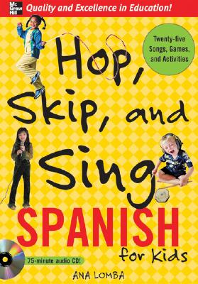 Hop, Skip, and Sing Spanish for Kids - Lomba, Ana