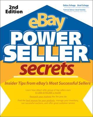 eBay Powereller Secrets: Insider Tips from Ebay's Most Successful Sellers - Schepp, Debra, MD, and Schepp, Brad