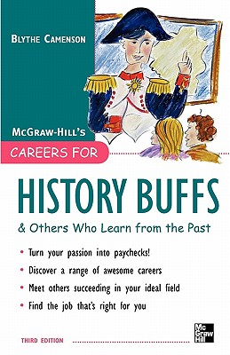 Careers for History Buffs and Others Who Learn from the Past - Camenson, Blythe, and Camenson Blythe