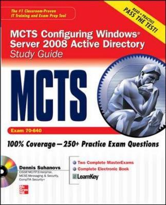 MCTS Configuring Windows Server 2008 Active Directory Services Study Guide (Exam 70-640) - Suhanovs, Dennis