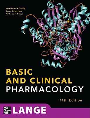 Basic & Clinical Pharmacology - Katzung, Bertram G, M.D., PH.D. (Editor), and Masters, Susan B (Editor), and Trevor, Anthony J, PH.D. (Editor)