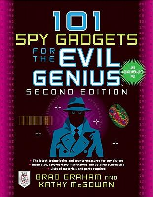 101 Spy Gadgets for the Evil Genius - Graham, Brad, and McGowan, Kathy