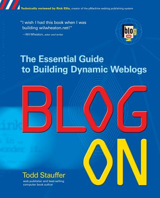 Blog on: Building Online Communities with Web Logs - Stauffer, Todd